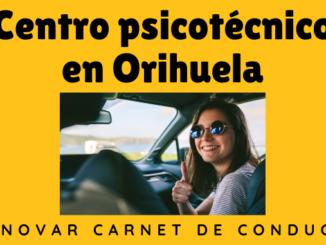 Centro psicotécnico en Orihuela para renovar tu carnet de conducir